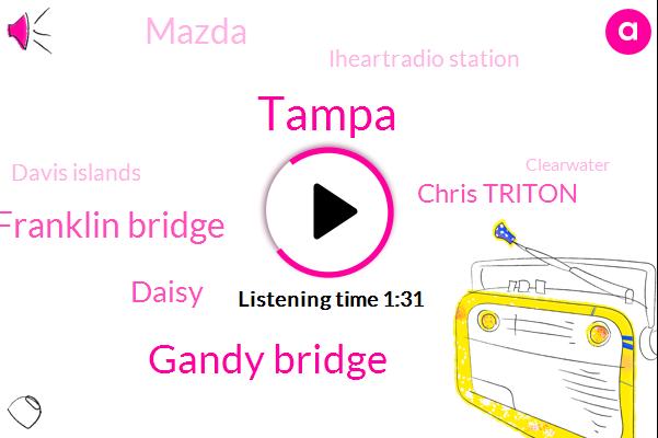 Tampa,Gandy Bridge,Howard Franklin Bridge,Daisy,Chris Triton,Mazda,Iheartradio Station,Davis Islands,Clearwater,Saint Petersburg,Strap,Utah,Abraham,Olmert,Thirty Year