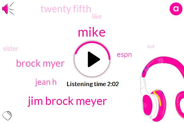 Mike,Jim Brock Meyer,Brock Myer,Jean H,Espn,Twenty Fifth
