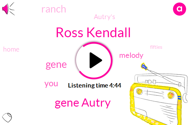 Ross Kendall,Gene Autry