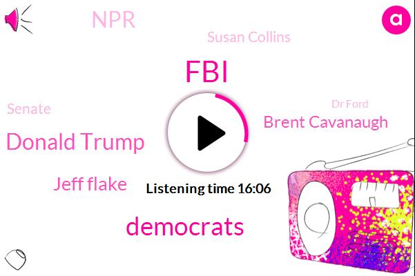 FBI,Democrats,Donald Trump,Jeff Flake,Brent Cavanaugh,NPR,Susan Collins,Senate,Dr Ford,Russia,Frank Luntz,Kevin,Democrat National Committee,Chuck Grassley Grassley,Feinstein,Schumer