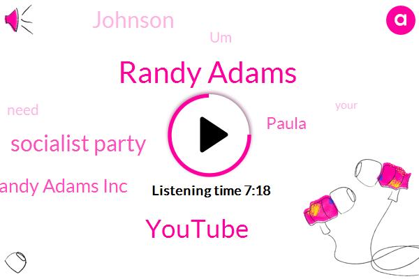 Randy Adams,Youtube,Socialist Party,Randy Adams Inc,Paula,Johnson,UM