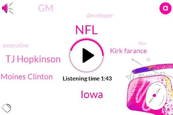 NFL,Iowa,Tj Hopkinson,Clinton Moines Clinton,Kirk Farance,GM,Developer,Executive,RON,Two Years