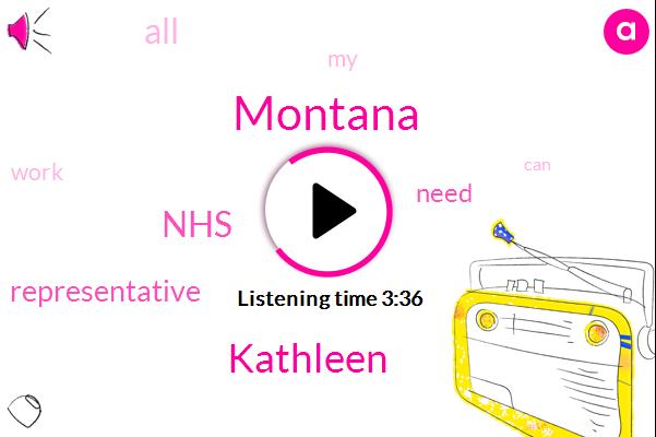Montana,Kathleen,NHS,Representative