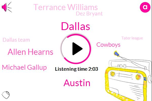 Dallas,Austin,Allen Hearns,Michael Gallup,Cowboys,Terrance Williams,Dez Bryant,Dallas Team,Tater League,Sean Lee,Kobe,Randy Gregory,Jaguars,Harv,Redskins,Stalking,Philly,Carolina,Prescott,Football