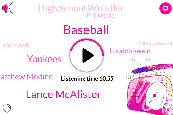 Baseball,Lance Mcalister,Yankees,Matthew Modine,Louden Swain,High School Wrestler,Phil Movie,Sportstalk,Kelsey Chevrolet,Scott,Brown County,Smith,Utah,Junior High School,New York,Mike Daily,San Diego