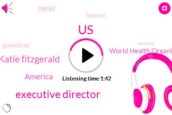 United States,Executive Director,Katie Fitzgerald,America,World Health Organization
