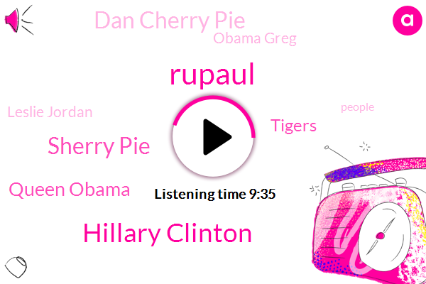 Rupaul,Hillary Clinton,Sherry Pie,Queen Obama,Tigers,Dan Cherry Pie,Obama Greg,Leslie Jordan,Chattanooga,Chattanooga Tennessee,Queens,Wyoming,Namur,Canada,University Of Tennessee,Alison Mossy,Cherie,Dole