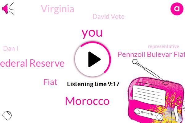 Federal Reserve,Fiat,Morocco,Pennzoil Bulevar Fiat,Virginia,David Vote,Dan I,Representative,The Jones Store,Malcolm,United States,Inouye