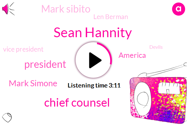 Sean Hannity,Chief Counsel,President Trump,Mark Simone,America,Mark Sibito,Len Berman,Vice President,Devils,American Center For Law And Justice,Mike Pence,NBC,Saint Louis,Taye,George Popadopoulos,Michael Riedel,United States,Robert,Twelve Days,Seven Ten W