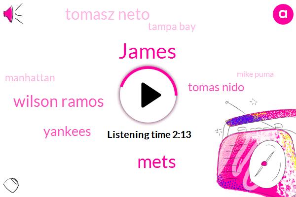 James,Mets,Wilson Ramos,Yankees,Tomas Nido,Tomasz Neto,Tampa Bay,Manhattan,Mike Puma,Twenty Five Year