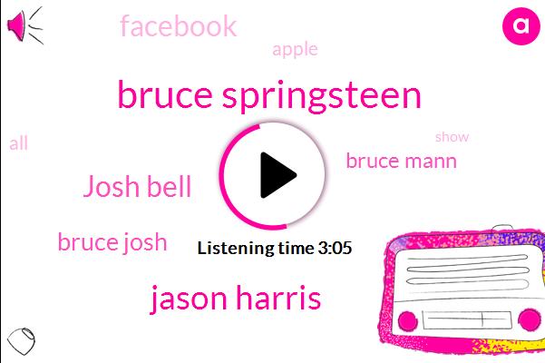 Bruce Springsteen,Jason Harris,Josh Bell,Bruce Josh,Bruce Mann,Facebook,Apple