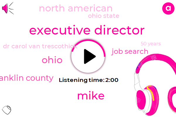 Executive Director,Mike,Ohio,Franklin County,Job Search,Columbus,North American,Ohio State,Dr Carol Van Trescothick,50 Years