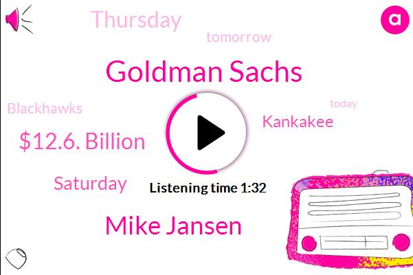 Goldman Sachs,Mike Jansen,$12.6. Billion,Saturday,Kankakee,Thursday,Tomorrow,Blackhawks,Today,Waukegan,$17.7 Billion,Friday,Tonight,Bulls,Orlando,This Morning,Five Relievers,Wgn Weather Center,O'hare 38,Midway 37