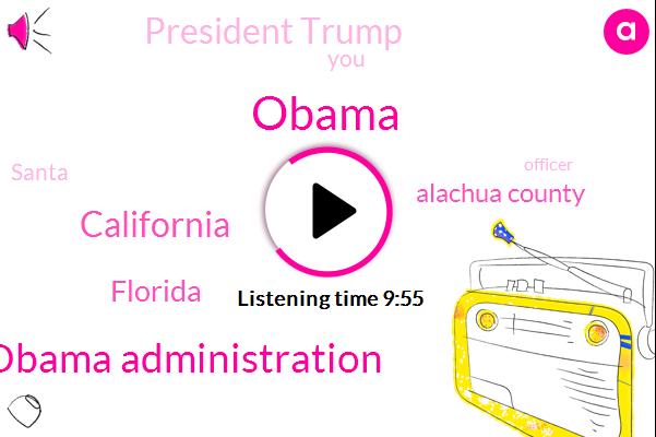 Obama Administration,California,Florida,Alachua County,President Trump,Santa,Barack Obama,Officer,Dr Warren Farrell,Saint Petersburg,Santana,Rick Christmas,Pinellas County,Gavin Newsom,Texas,Descente,Marijuana