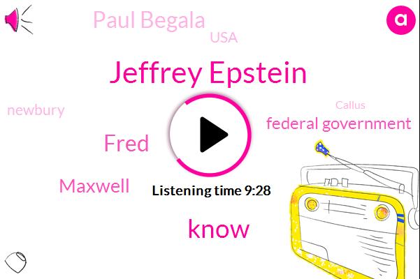 Jeffrey Epstein,Fred,Maxwell,Federal Government,Paul Begala,USA,Newbury,Callus,PAT,Official,Jimmy Sassaman,CBS,Oliver,Ginny,Writer,Sassaman,Jillian Burge