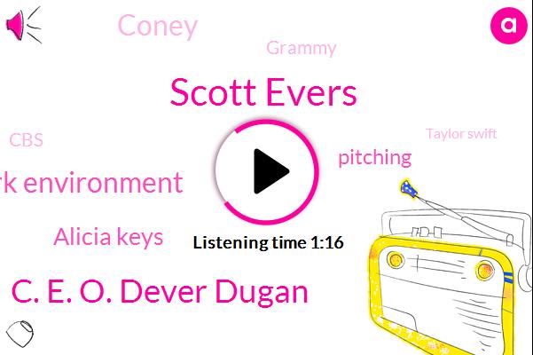 Scott Evers,C. E. O. Dever Dugan,Hostile Work Environment,Alicia Keys,Pitching,Coney,Grammy,CBS,Taylor Swift