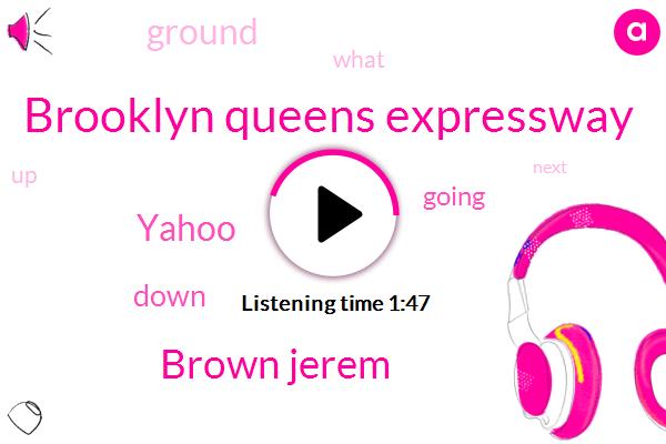 Brooklyn Queens Expressway,Brown Jerem,Yahoo