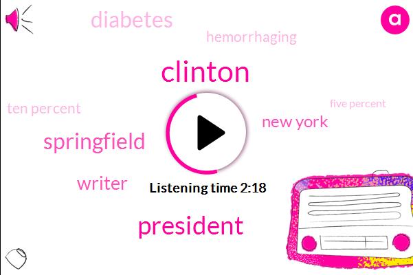Clinton,President Trump,Springfield,Writer,New York,Diabetes,Hemorrhaging,Ten Percent,Five Percent