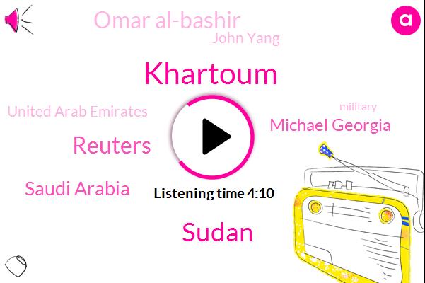Khartoum,Sudan,Reuters,Saudi Arabia,Michael Georgia,Omar Al-Bashir,John Yang,United Arab Emirates,United States,Egypt,President Trump,Muslim Brotherhood,Michael Georgy,Skype,Middle East,DAN,Thirty Years,Three Years