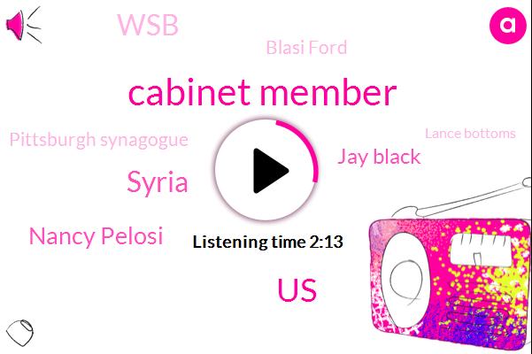 Cabinet Member,United States,Syria,Nancy Pelosi,Jay Black,WSB,Blasi Ford,Pittsburgh Synagogue,Lance Bottoms,Brett Cavenaugh,James Mattis,Wsb.,Qassim,Jeff Sessions,Karen Travers,Secretary,Atlanta,Assault