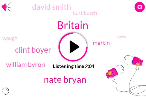 Britain,Nate Bryan,Clint Boyer,NBC,William Byron,Nascar,Martin,David Smith,Kurt Busch,Waugh,Steve,Three Year