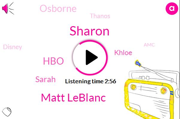 Sharon,Matt Leblanc,HBO,Sarah,Khloe,Osborne,Thanos,Disney,AMC,Maxence,DON,Rickles,Tristan,Twenty Five Years