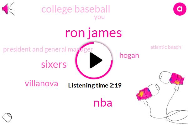 Ron James,NBA,Sixers,Villanova,Hogan,College Baseball,President And General Manager,Atlantic Beach,Eighteen Years,Three Years