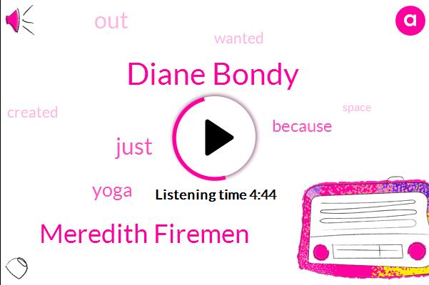 Diane Bondy,Meredith Firemen
