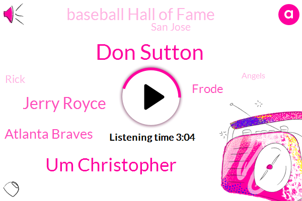 Don Sutton,Um Christopher,Jerry Royce,Atlanta Braves,Frode,Baseball Hall Of Fame,San Jose,Rick,Angels,Yankees,National League,Rene,Brewers,Vince Billy,John,Tommy