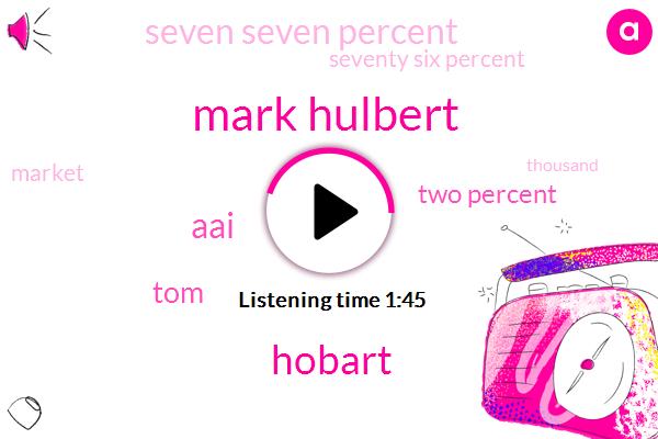Mark Hulbert,Hobart,AAI,TOM,Two Percent,Seven Seven Percent,Seventy Six Percent