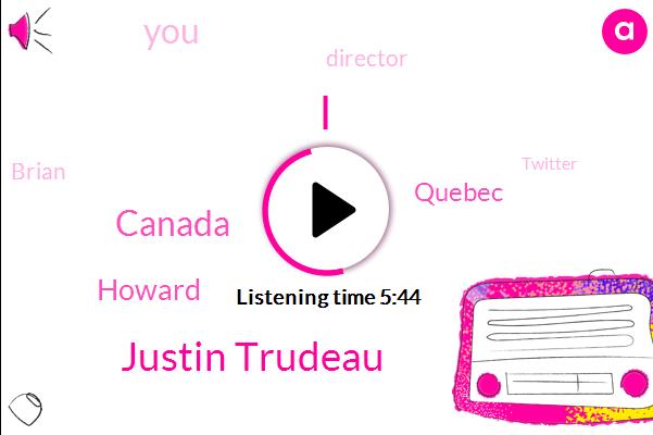 Justin Trudeau,Canada,Howard,Doug,Quebec,Director,Brian,Twitter,Kim Jane,Amazon,Prime Minister,Marijuana,Seven Year,One Day