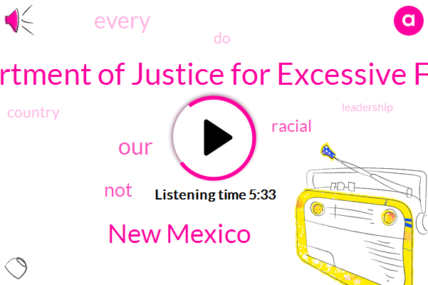 Department Of Justice For Excessive Force,New Mexico