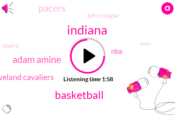 Basketball,Indiana,Adam Amine,Cleveland Cavaliers,NBA,John Cougar,Sixers,Patty,Cleveland,Pacers