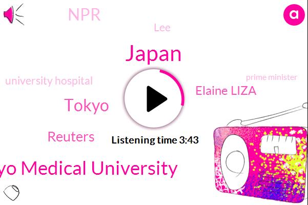 Japan,Tokyo Medical University,Tokyo,Reuters,Elaine Liza,NPR,LEE,University Hospital,Prime Minister,Twenty Twenty,Thirty Percent
