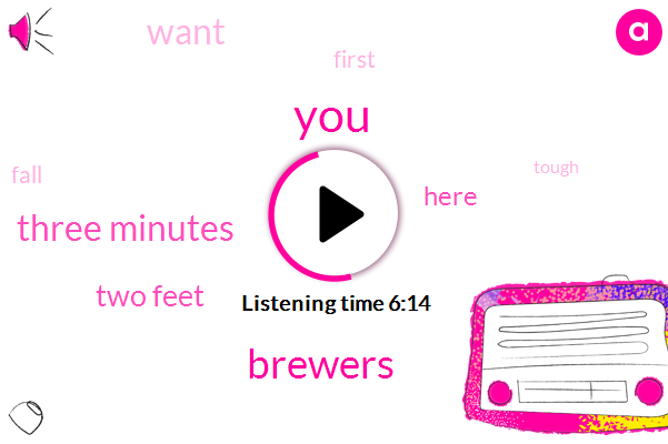 Brewers,Three Minutes,Two Feet