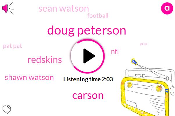 Doug Peterson,Carson,Redskins,Shawn Watson,NFL,Sean Watson,Football,Pat Pat