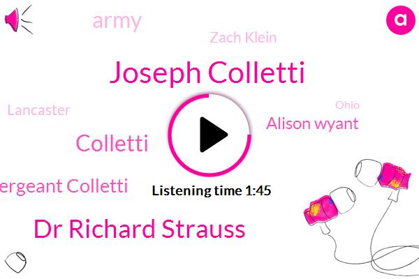 Joseph Colletti,Dr Richard Strauss,Sergeant Colletti,Colletti,Alison Wyant,Zach Klein,Army,Lancaster,Ohio,Columbus City,Anthony,Attorney,Twenty Nine Years,Twenty Two Years,One Year