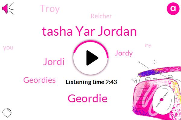 Tasha Yar Jordan,Geordie,Jordi,Geordies,Jordy,Troy,Reicher