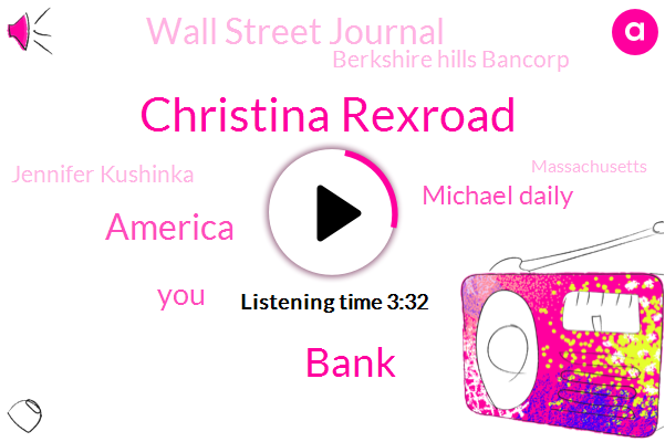 Christina Rexroad,Bank,America,Michael Daily,Wall Street Journal,Berkshire Hills Bancorp,Jennifer Kushinka,Massachusetts,Boston,CEO,Berkshire Hills,Hundred Dollar