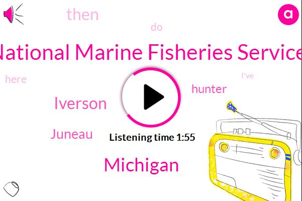 National Marine Fisheries Service,Michigan,Iverson,Juneau,Hunter