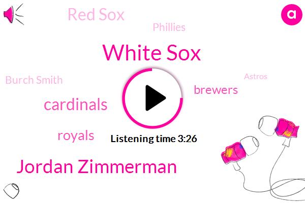 White Sox,Jordan Zimmerman,Cardinals,Royals,Brewers,Red Sox,Phillies,Burch Smith,Astros,Guzman,Ross Stripling,Jordan Zimmermann,Cincinnati,Ray Texas Rangers,Anderson,Jeremy,Hendrix,Clay Buchholz,Cole,Bailey