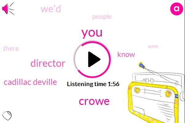 Crowe,Director,Cadillac Deville