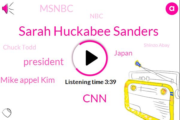 Sarah Huckabee Sanders,CNN,President Trump,Mike Appel Kim,Japan,Msnbc,NBC,Chuck Todd,Shinzo Abay,Smiley,Biden,White House,Prime Minister