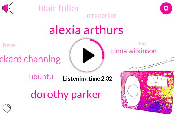 Alexia Arthurs,Dorothy Parker,Stockard Channing,Ubuntu,Elena Wilkinson,Blair Fuller,Mrs Parker