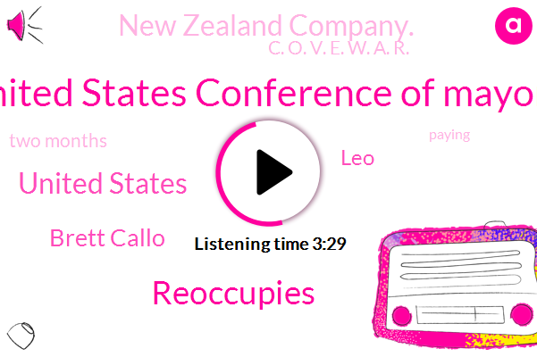 United States Conference Of Mayors,Reoccupies,United States,Brett Callo,LEO,New Zealand Company.,C. O. V. E. W. A. R.,Two Months