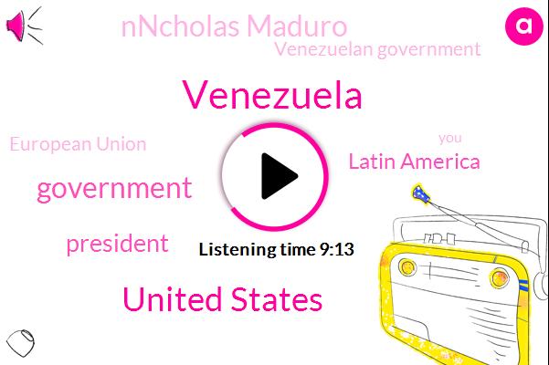 Venezuela,United States,Government,President Trump,Latin America,Nncholas Maduro,Venezuelan Government,European Union,Mexico,IRS,Columbia,Chile,Argentina,Ecuador,Wailer,Montaigne,Duquesne Columbia