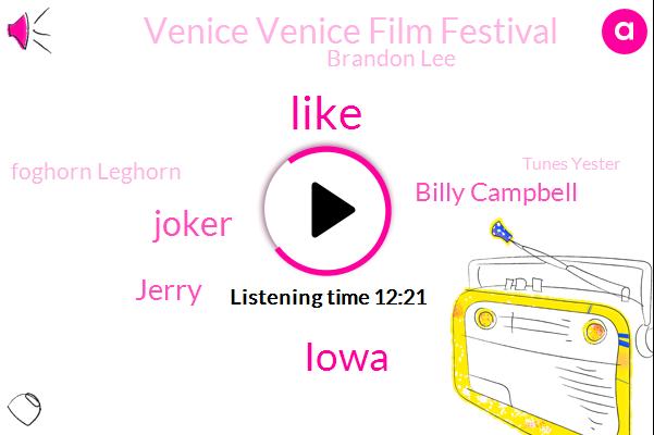 Iowa,Joker,Jerry,Billy Campbell,Venice Venice Film Festival,Brandon Lee,Foghorn Leghorn,Tunes Yester,Tim Venice Venice,Tweedy,Elmer Fudd,Dawson,Italy,RON,Forbes,Deadpool,Venice Italy,Fred Durst,Mel Gibson