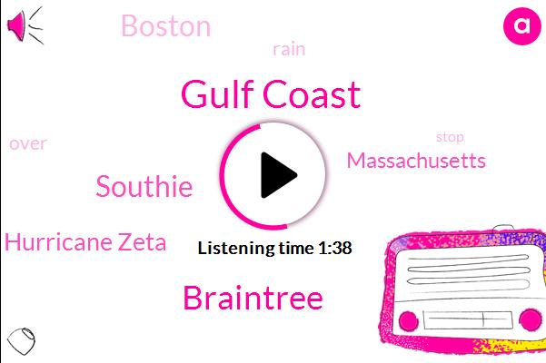 Gulf Coast,Braintree,Southie,Hurricane Zeta,Massachusetts,Boston