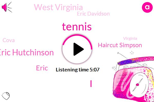 Tennis,Eric Hutchinson,Eric,Haircut Simpson,West Virginia,Eric Davidson,Cova,Virginia,League,Golf,President Trump,Sam Corey,Christian Cossio