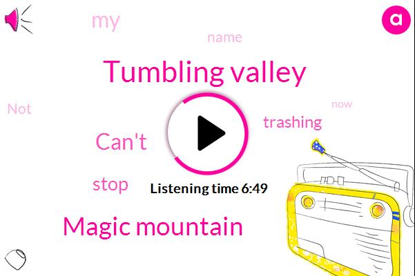 Tumbling Valley,Magic Mountain